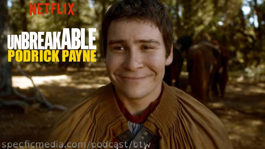 Unbreakable Podrick Payne